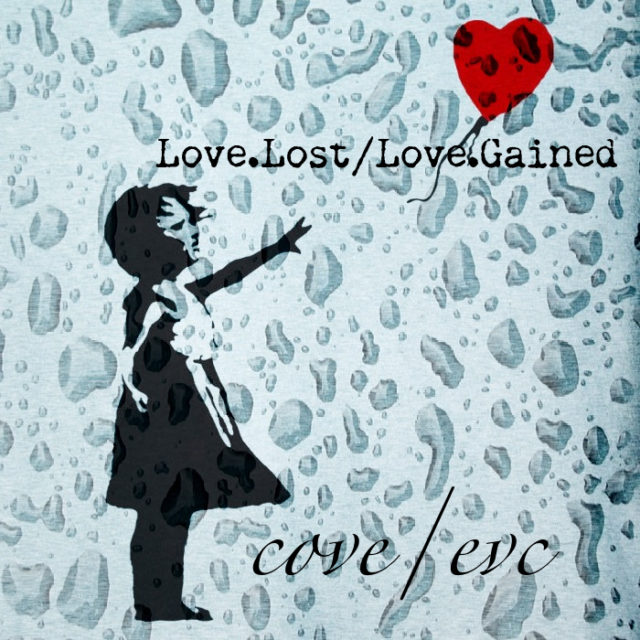 Cove - Love.Lost/Love.Gained