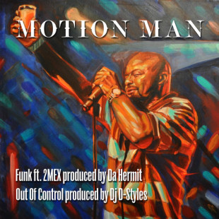 "Motion Man (masters of illusion / wakeup show) ""Out Of Control"" and ""Funk"" ft 2Mex) Inbox"