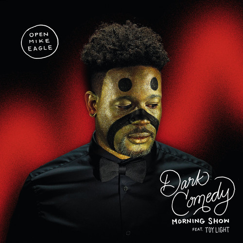 """Open Mike Eagle - """"Dark Comedy Morning Show"""" (feat. Toy Light)"""