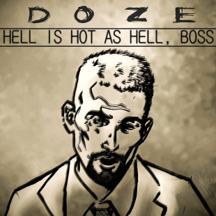 Doze - Hell is Hot as Hell, Boss