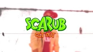 """Scarub – """"Get Out!"""""""