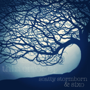 Scatty Stormborn & Sixo - Thin Error EP ft. Bleubird, David Ramos, Onry Ozzborn, Cas One