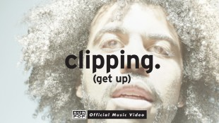 """Clipping – """"Get Up"""""""