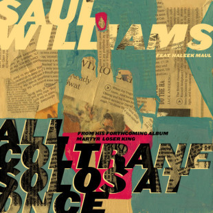 """Saul Williams - """"All Coltrane Solos at Once"""" (Feat. Haleek Maul)"""
