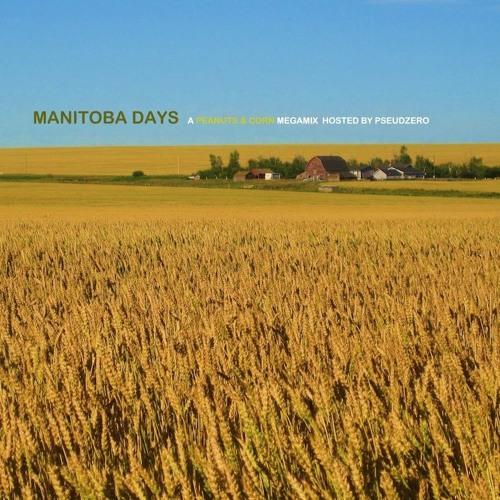 Manitoba Days (Peanuts & Corn Megamix)