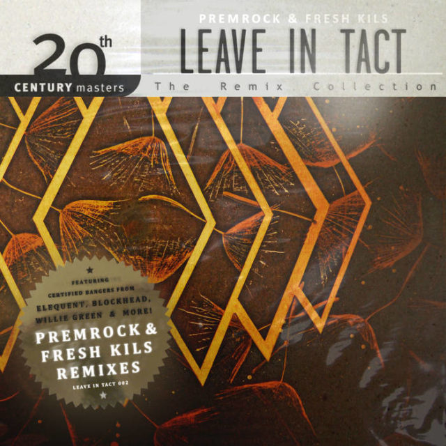 PremRock & Fresh Kils - Leave In Tact: The Remix Collection