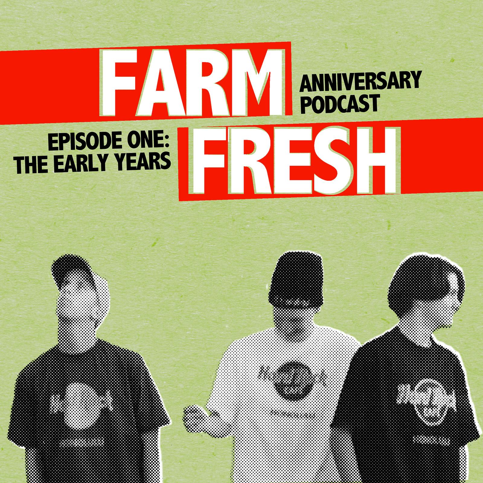 Farm Fresh 25th Anniversary Ep. 1