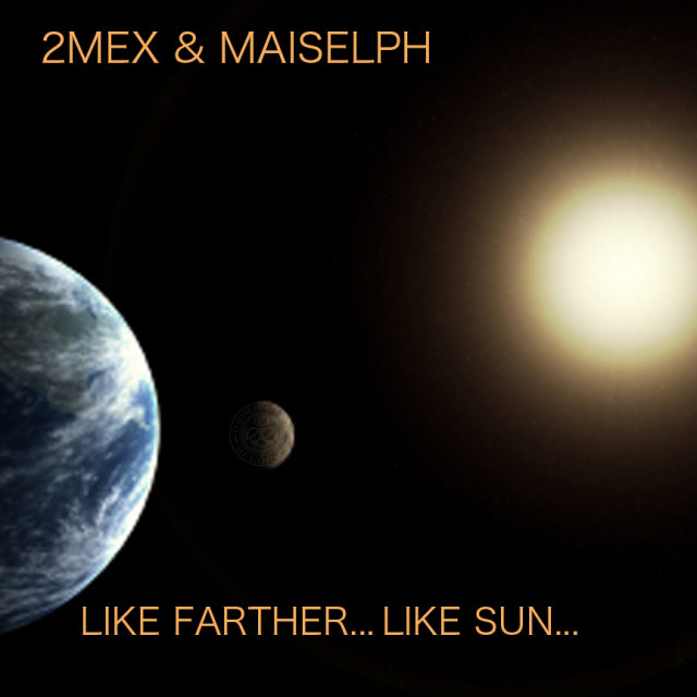 2Mex & Maiselph - Like Farther...Like Sun...LP