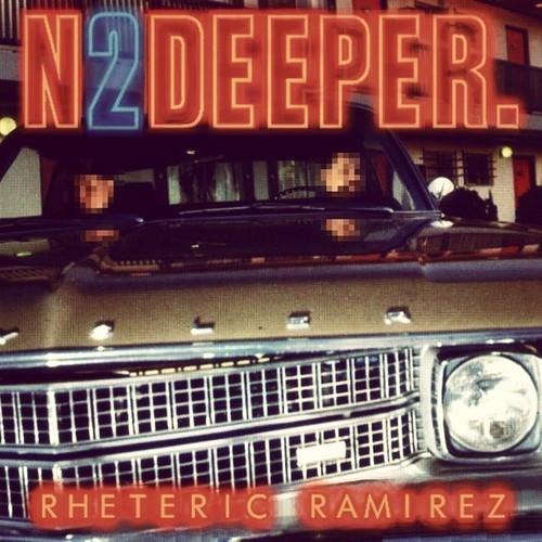 "Rheteric Ramirez - ""N2DEEPER"" ft. Chuck Steaks"