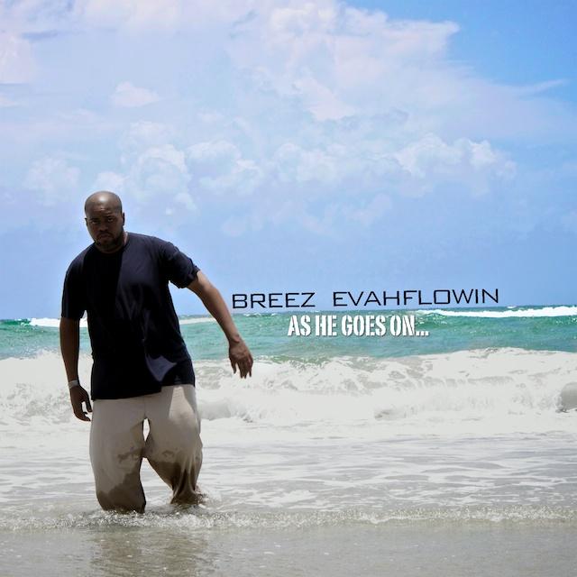 Breez Evahflowin - As He Goes On...