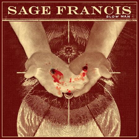 "Sage Francis - ""Slow Man"""